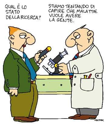 Vignetta raffigurante due personaggi male in arnese: uno col microfono in mano conduce l'intervista col quesito:Qual'è lo  stato della ricerca? e l'altro, in camice bianco da ricercatore medico davanti ad un microscopio risponde: stiamo tentando di capire che malattie vuole avere la gente...